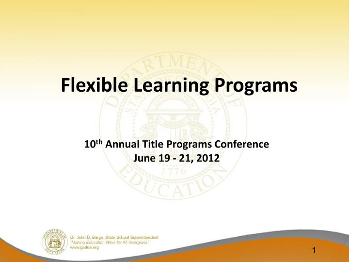 flexible learning programs 10 th annual title programs conference june 19 21 2012 n.