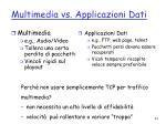 multimedia vs applicazioni dati