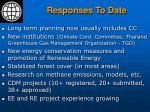 responses to date