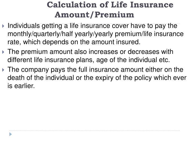 Calculation of Life Insurance              Amount/Premium