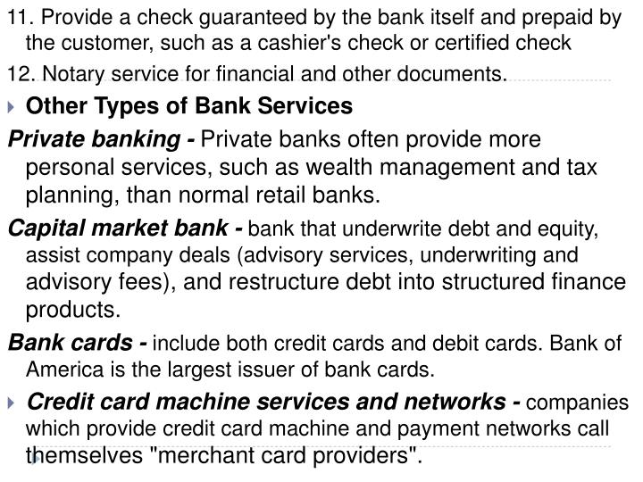 11. Provide a check guaranteed by the bank itself and prepaid by the customer, such as a cashier's check or certified check
