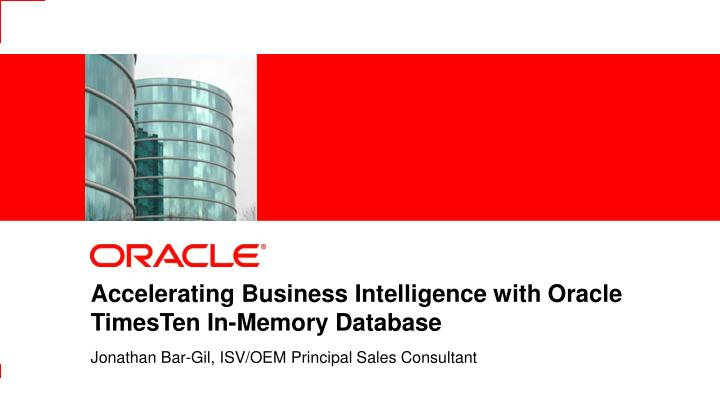 accelerating business intelligence with oracle timesten in memory database n.