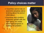 policy choices matter