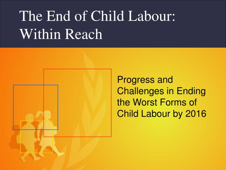 the end of child labour within reach n.