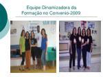 equipe dinamizadora da forma o no convenio 2009