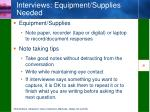 interviews equipment supplies needed