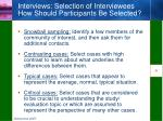 interviews selection of interviewees how should participants be selected