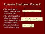 runaway breakdown occurs if