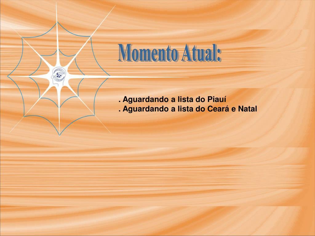 Momento Atual: