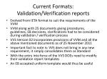 current formats validation verification reports
