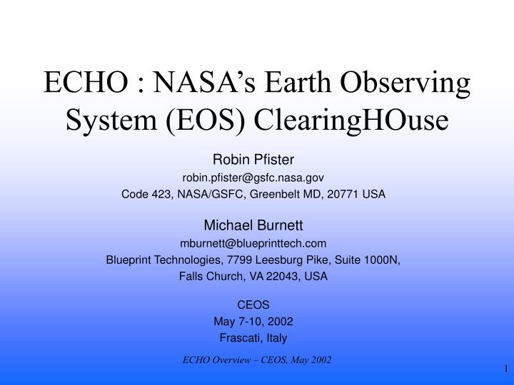 echo nasa s earth observing system eos clearinghouse n.