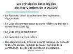 les principales bases l gales des interventions de la dgccrf