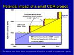 potential impact of a small cdm project