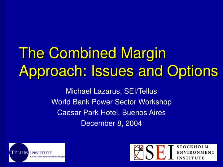 the combined margin approach issues and options n.