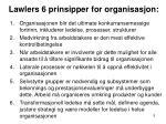 lawlers 6 prinsipper for organisasjon