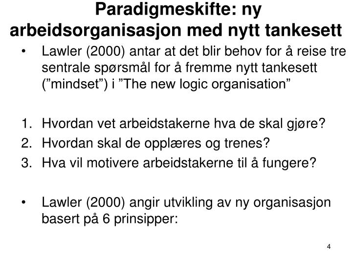 Paradigmeskifte: ny arbeidsorganisasjon med nytt tankesett