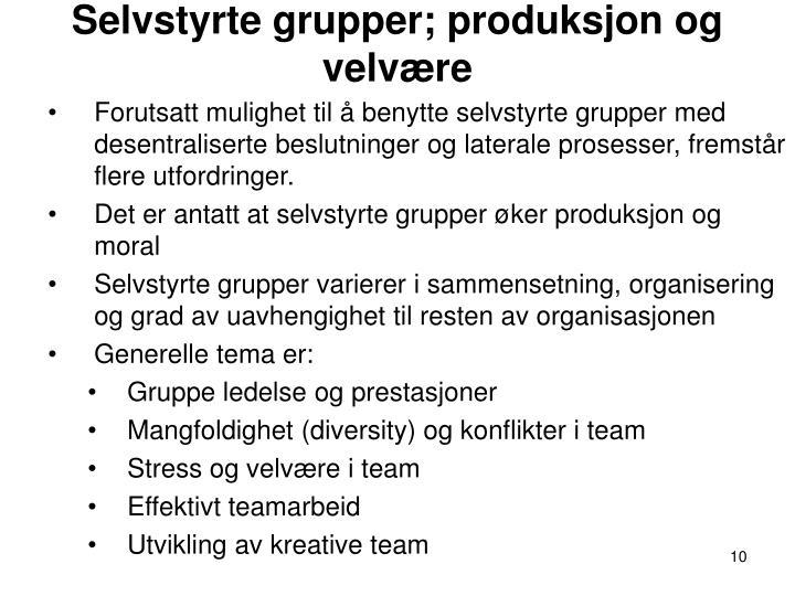 Selvstyrte grupper; produksjon og velvære