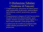 2 disfunzione tubulare sindrome di fanconi