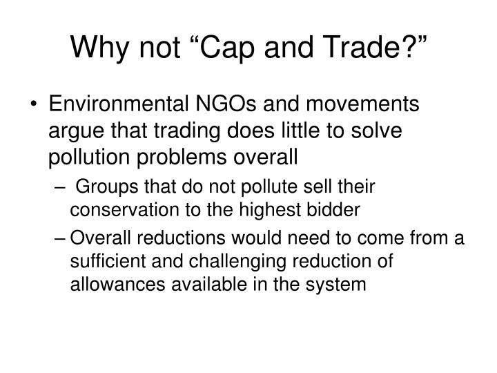 """Why not """"Cap and Trade?"""""""