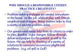why should a responsible citizen practice creativity