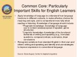 common core particularly important skills for english learners