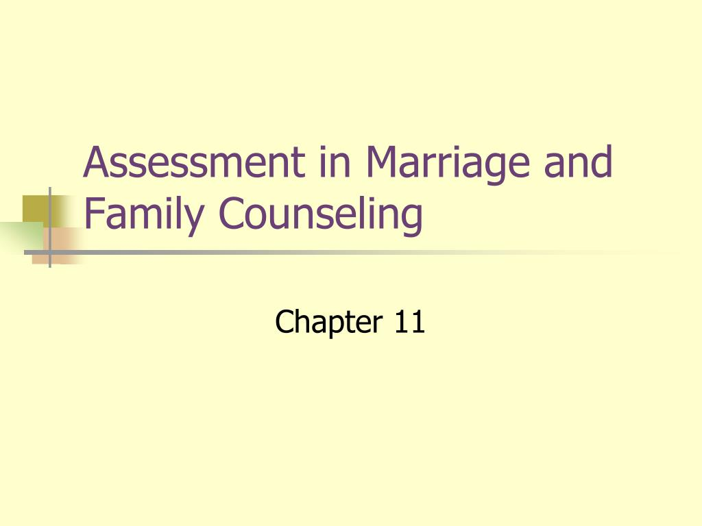 Ppt Assessment In Marriage And Family Counseling Powerpoint Presentation Id 948687