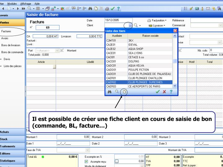 Il est possible de créer une fiche client en cours de saisie de bon