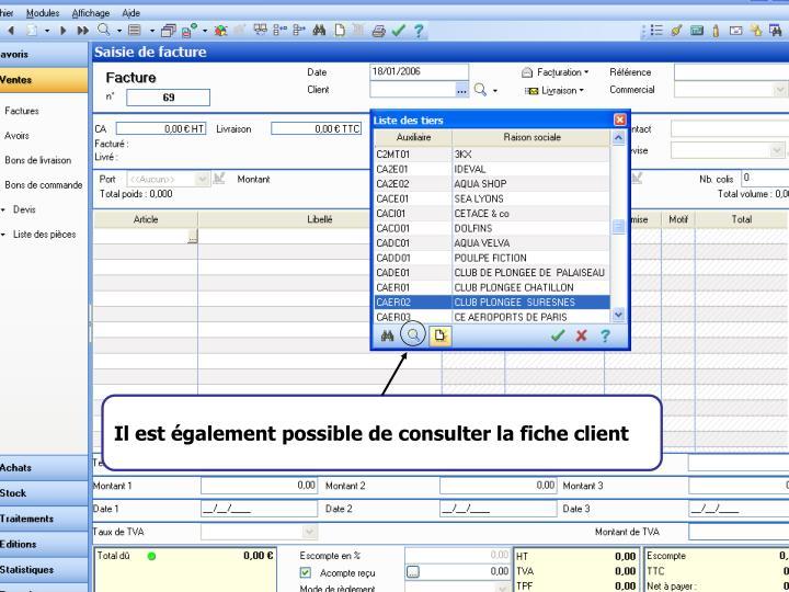 Il est également possible de consulter la fiche client