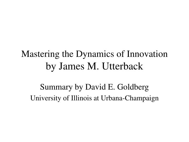 mastering the dynamics of innovation by james m utterback n.