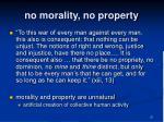 no morality no property