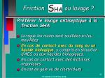 friction ou lavage3