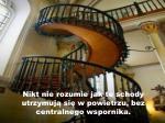 nikt nie rozumie jak te schody utrzymuj si w powietrzu bez centralnego wspornika