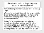 activation product of complement proteins nomenclature