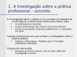 1 a investiga o sobre a pr tica profissional conceito1