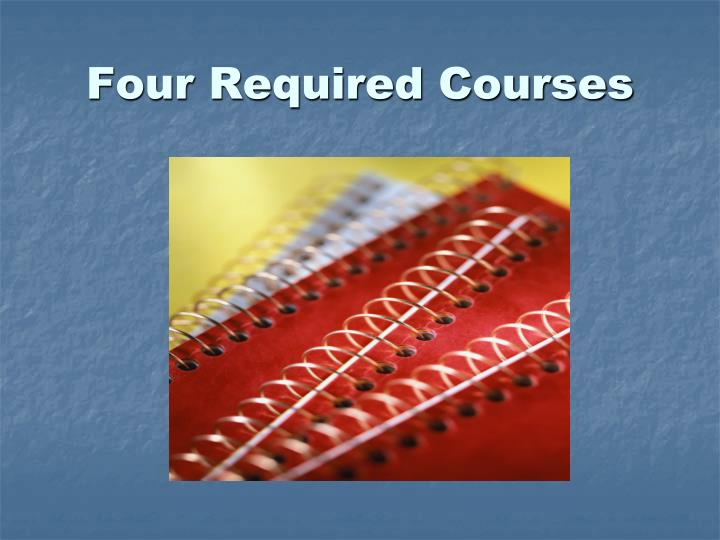 Four Required Courses