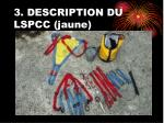 3 description du lspcc jaune