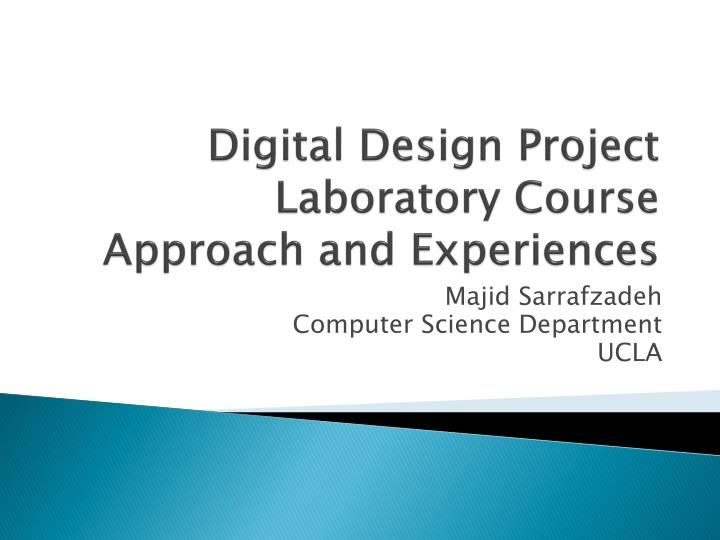 digital design project laboratory course approach and experiences n.