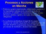 procesos y acciones en marcha