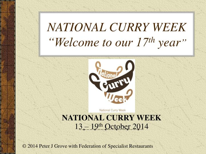 national curry week welcome to our 17 th year n.