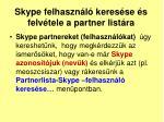 skype felhaszn l keres se s felv tele a partner list ra