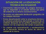 situaci n de la educaci n t cnica en ecuador