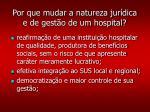 por que mudar a natureza jur dica e de gest o de um hospital