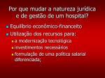 por que mudar a natureza jur dica e de gest o de um hospital2