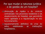 por que mudar a natureza jur dica e de gest o de um hospital3