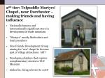 2 nd tier tolpuddle martyrs chapel near dorchester making friends and having influence