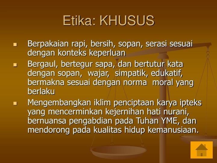 Etika: KHUSUS