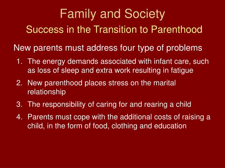 the transition to parenthood essay Moving from a statement of the transition to parenthood being associated with to causing changes in the couple relationship is difficult because an experimental design is not possible couples cannot be randomly assigned to give birth or not give birth.