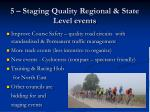 5 staging quality regional state level events