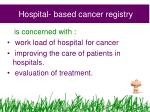 hospital based cancer registry