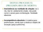 defesa processual preliminares de m rito